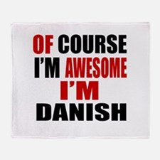 Of Course I Am Danish Throw Blanket