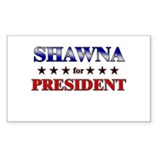 SHAWNA for president Rectangle Decal