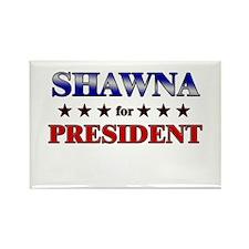 SHAWNA for president Rectangle Magnet