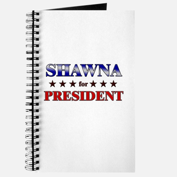 SHAWNA for president Journal