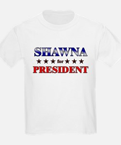 SHAWNA for president T-Shirt