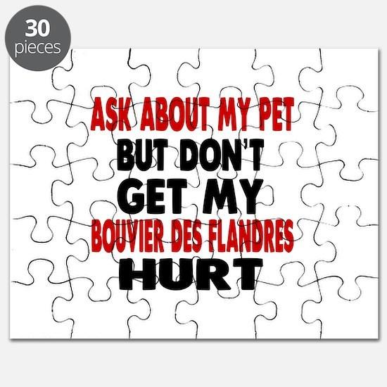 Don't Get My Bouvier Des Flandres Hurt Puzzle