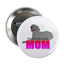 """Weimaraner Mom 2.25"""" Button (100 pack)"""
