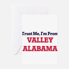 Trust Me, I'm from Valley Alabama Greeting Cards
