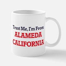 Trust Me, I'm from Alameda California Mugs
