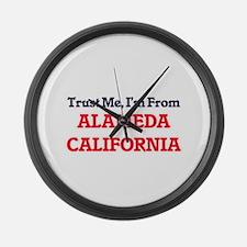 Trust Me, I'm from Alameda Califo Large Wall Clock