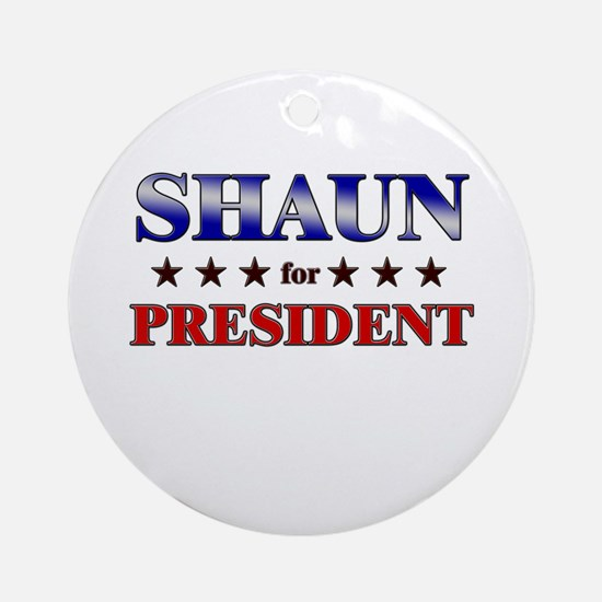 SHAUN for president Ornament (Round)