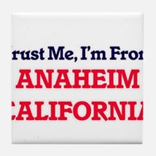 Trust Me, I'm from Anaheim California Tile Coaster