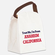 Trust Me, I'm from Anaheim Califo Canvas Lunch Bag
