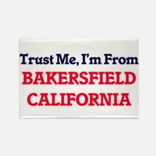 Trust Me, I'm from Bakersfield California Magnets
