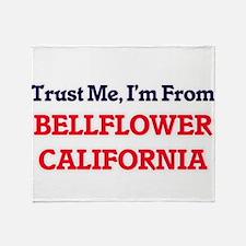 Trust Me, I'm from Bellflower Califo Throw Blanket