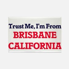 Trust Me, I'm from Brisbane California Magnets