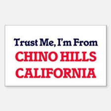 Trust Me, I'm from Chino Hills California Decal
