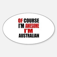 Of Course I Am Australian Decal