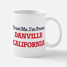 Trust Me, I'm from Danville California Mugs