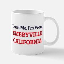 Trust Me, I'm from Emeryville California Mugs