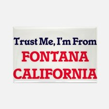 Trust Me, I'm from Fontana California Magnets