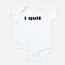 I Quit Infant Bodysuit