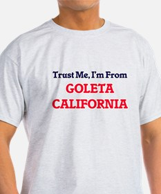 Trust Me, I'm from Goleta California T-Shirt