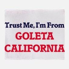 Trust Me, I'm from Goleta California Throw Blanket