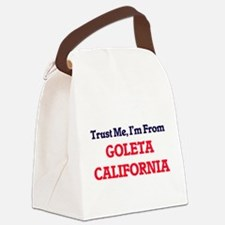 Trust Me, I'm from Goleta Califor Canvas Lunch Bag