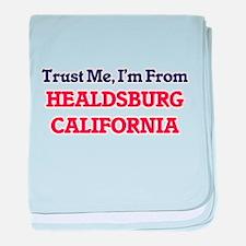 Trust Me, I'm from Healdsburg Califor baby blanket