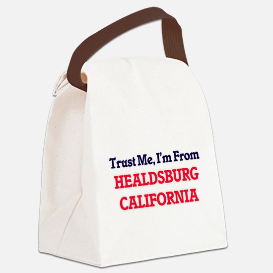 Trust Me, I'm from Healdsburg Cal Canvas Lunch Bag