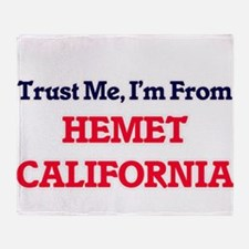 Trust Me, I'm from Hemet California Throw Blanket
