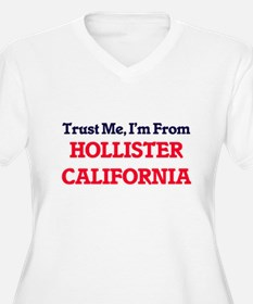 Trust Me, I'm from Hollister Cal Plus Size T-Shirt