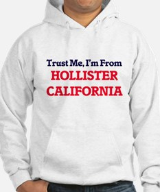Trust Me, I'm from Hollister Cal Hoodie