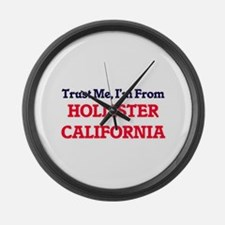 Trust Me, I'm from Hollister Cali Large Wall Clock