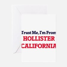 Trust Me, I'm from Hollister Califo Greeting Cards