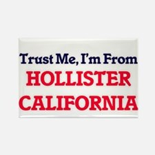 Trust Me, I'm from Hollister California Magnets