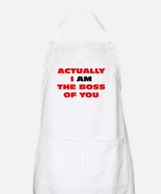 Actually I AM the boss of you BBQ Apron