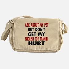 Don't Get My English Toy Spaniel Dog Messenger Bag