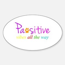 Pawsitive Vibes All The Way Decal