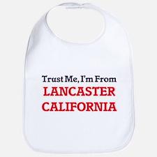 Trust Me, I'm from Lancaster California Bib