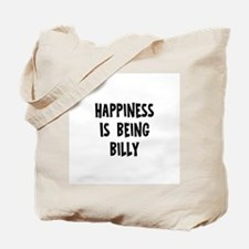 Happiness is being Billy		 Tote Bag