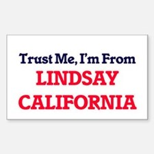 Trust Me, I'm from Lindsay California Decal