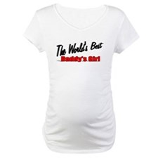 """The World's Best Daddy's Girl"" Shirt"