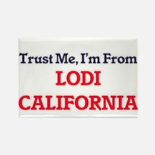 Trust Me, I'm from Lodi California Magnets