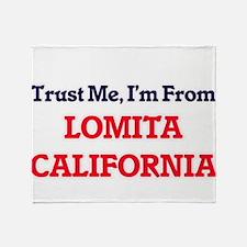 Trust Me, I'm from Lomita California Throw Blanket