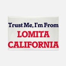 Trust Me, I'm from Lomita California Magnets