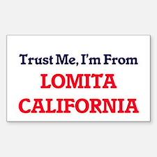 Trust Me, I'm from Lomita California Decal