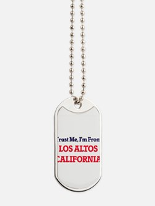 Trust Me, I'm from Los Altos California Dog Tags