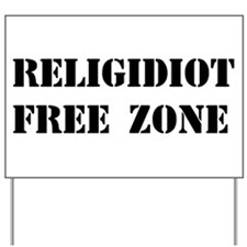 Religidiot Free Zone Yard Sign