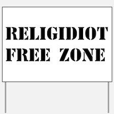 Religidiot Free Zone Yard Sign
