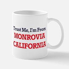 Trust Me, I'm from Monrovia California Mugs