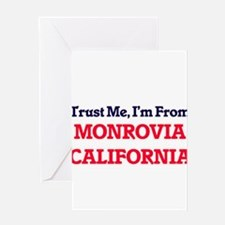 Trust Me, I'm from Monrovia Califor Greeting Cards