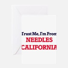 Trust Me, I'm from Needles Californ Greeting Cards